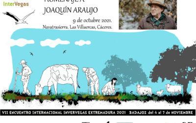 Actos previos al VII ENCUENTRO INTERNACIONAL INTERVEGAS en Extremadura: HOMENAJE A JOAQUÍN ARAUJO